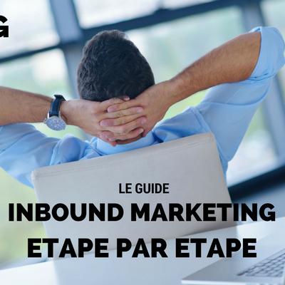 Téléchargez le guide de l'inbound marketing étape par étape !