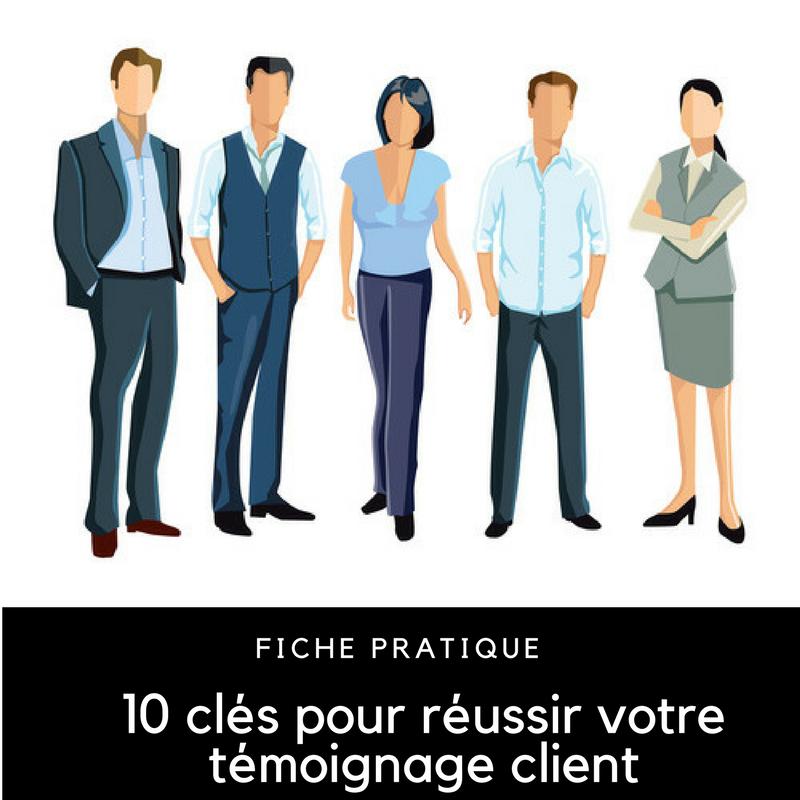 Téléchargez le fiche pratique 10 clés pour réussir son témoignage client